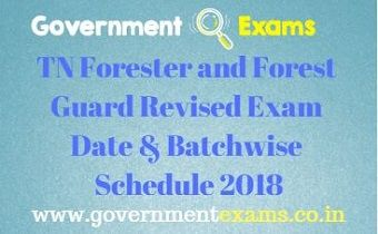 TN Forester and Forest Guard Revised Exam Date & Batchwise Schedule 2018