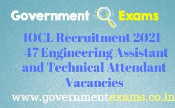IOCL Engineering Assistant Technical Attendant Recruitment 2021